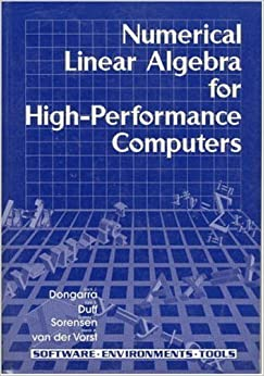 Numerical Linear Algebra on High-Performance Computers (Software, Environments and Tools) by Jack J. Dongarra (1998-05-03)