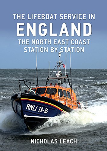 The Lifeboat Service in England: The North East Coast: Station by Station