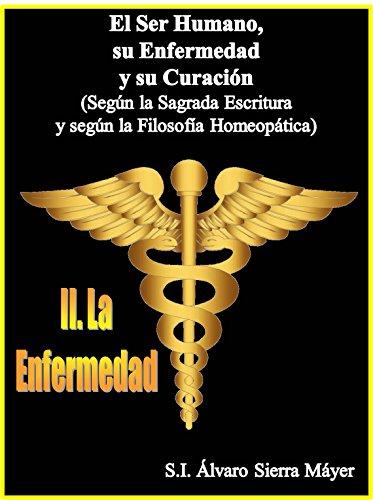 Descargar Libro Ii. La Enfermedad: Según La Sagrada Escritura Y Según La Filosofía Médico-homeopática Álvaro Sierra Máyer