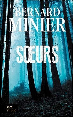 Amazon Fr Soeurs Bernard Minier Livres