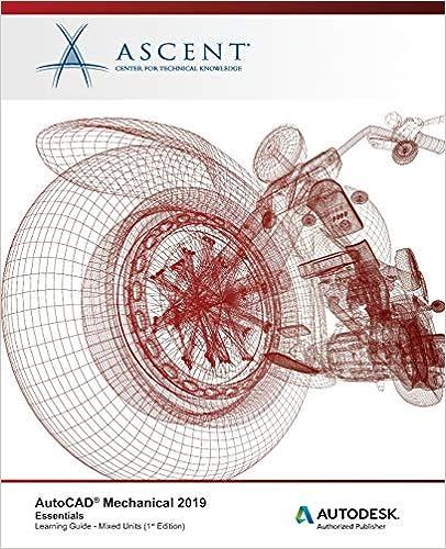 AutoCAD Mechanical 2019: Essentials (Mixed Units): Autodesk Authorized Publisher - Original PDF