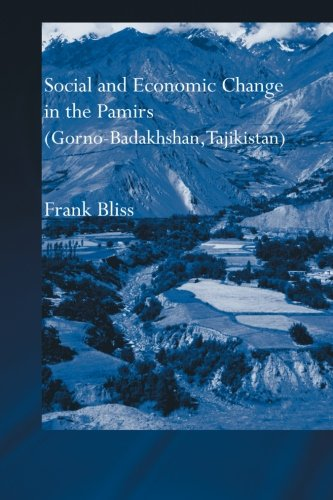 Social and Economic Change in the Pamirs (Gorno-Badakhshan, Tajikistan): Translated from German by Nicola Pacult and Son