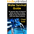 Water Survival Guide: 25 Lessons How To Preserve Water And How To Bring Water To Your Homestead : (Off-Grid Water Systems)