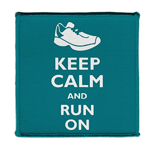 - Keep Calm AND RUN RUNNER SHOE ON - Iron on 4x4 inch Embroidered Edge Patch Applique