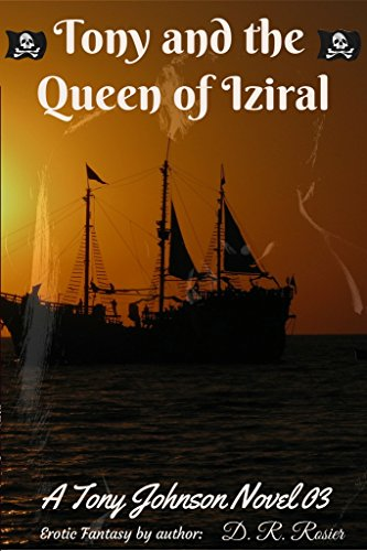 Download PDF Tony and the Queen of Iziral - A Tony Johnson Novel 03