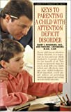 img - for Keys to Parenting a Child with Attention Deficit Disorder (Barron's Parenting Keys) by Barry E. McNamara Ed.D. (2000-08-01) book / textbook / text book
