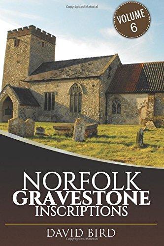 Read Online Norfolk Gravestone Inscriptions: Vol 6 (Volume 6) PDF