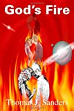 God's Fire, Thomas J. Sanders, 1552124517