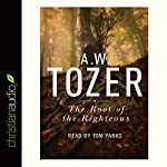 The Root of the Righteous | A. W. Tozer