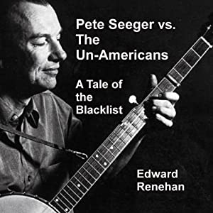 Pete Seeger vs. the Un-Americans Audiobook