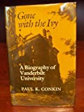 Gone with the Ivy, Paul K. Conkin, 087049452X