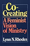 img - for Co-Creating: A Feminist Vision of Ministry book / textbook / text book