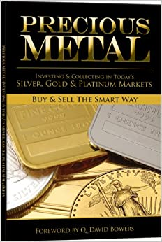 Book Precious Metal: Investing and Collecting in Today's Silver, Gold, and Platinum Markets