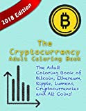 img - for The Cryptocurrency Adult Coloring Book: The Adult Coloring Book of Bitcoin, Ethereum, Ripple, Lumens, other Cryptocurrencies and Alt Coins! (Bitcoin, ... Digital Currency Coloring Books) book / textbook / text book