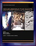 Apollo and America's Moon Landing Program: Remembering The Giants - Apollo Rocket Propulsion Development (NASA SP-2009-4545) - Saturn V, CSM, and Lunar Module Engines Including F-1, J-2, and SPS