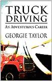 Truck Driving, Georgie Taylor, 146265861X