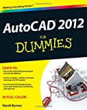 AutoCAD 2012 for Dummies, David Byrnes, 1118024400