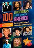 100 Entertainers Who Changed America, Robert C. Sickels, 1598848305