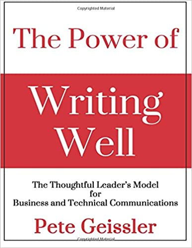 Téléchargeur de livre de texte The Power of Writing Well: The Thoughtful Leader's Model for Business and Technical Communications by Pete Geissler (French Edition) PDF