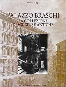 Palazzo Braschi: La collezione di sculture antiche (Quaderni Della