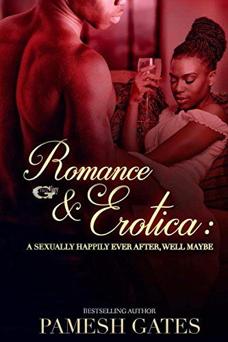 Romance And Erotica: A Sexually Happily Ever After, Well Maybe