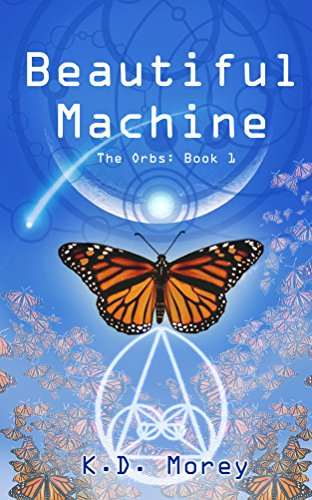 Beautiful Machine: The Orbs: Book 1 (Best Android For Rooting)