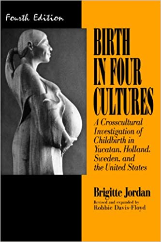 Birth in four cultures a crosscultural investigation of birth in four cultures a crosscultural investigation of childbirth in yucatan holland sweden and the united states kindle edition by brigitte jordan fandeluxe Images
