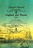 England And Russia: Comprising The Voyages Of John Tradescant The Elder, Sir Hugh Willoughby, Richard Chancellor, Nelson, And Others, To The White Sea, Etc