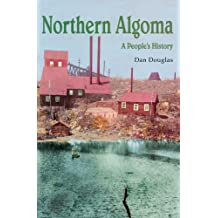 Northern Algoma: A People's History