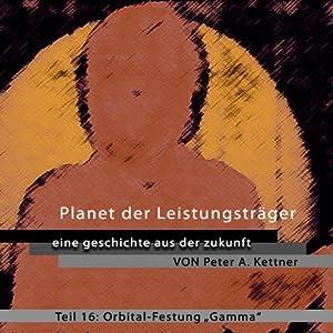 Orbital-Festung Gamma (Planet der Leistungsträger 16) Hörbuch