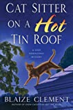 Cat Sitter on a Hot Tin Roof, Blaize Clement, 0312369557