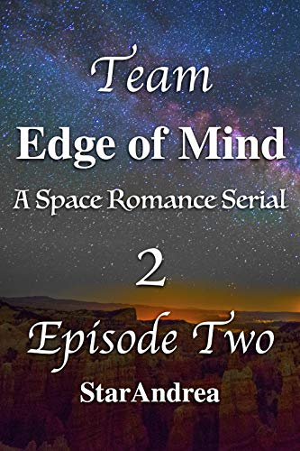 Team: A Space Romance Serial (Edge of Mind Book 2)