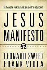 Jesus Manifesto: Restoring the Supremacy and Sovereignty of Jesus Christ Paperback