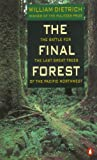 The Final Forest, William Dietrich, 0140177507