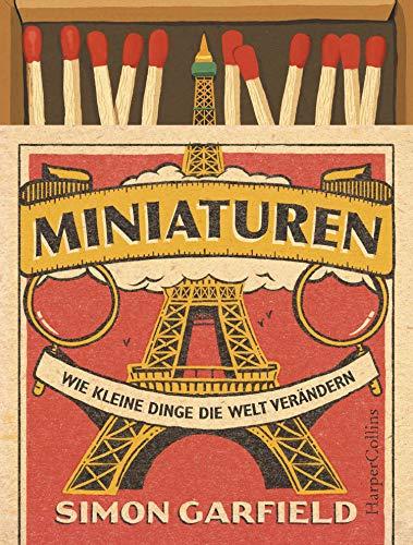 Miniaturen - Wie kleine Dinge die Welt verändern (German Edition) (Handarbeit Holz)