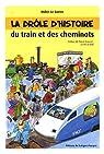 La drôle d'histoire du train et des cheminots par Trinka