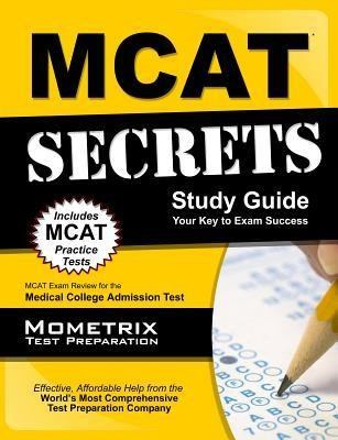 [(MCAT Secrets: MCAT Exam Review for the Medical College Admission Test)] [Author: MCAT Exam Secrets Test Prep Team] published on (February, 2015)