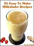 25 Easy To Make Milkshake Recipes