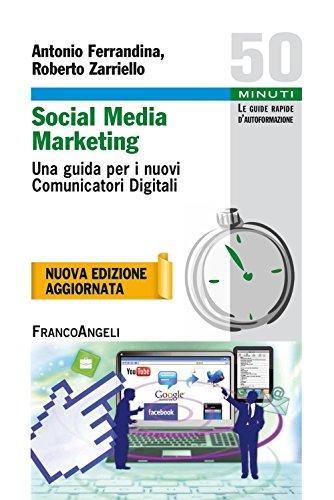 Download Social Media Marketing. Una guida per i nuovi Comunicatori Digitali (Cinquanta minuti. Guide rap. d'autoform.) (Italian Edition) Pdf