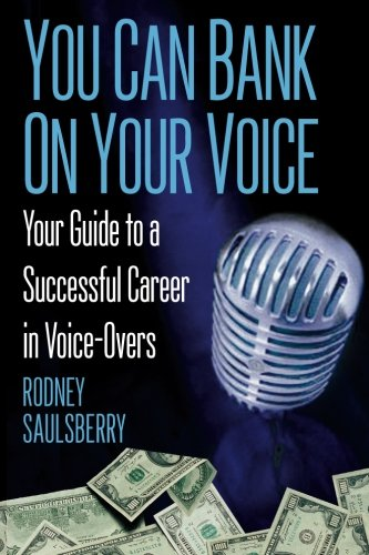 YOU CAN BANK ON YOUR Assert: Your Guide to a Successful Career in Voice-Overs