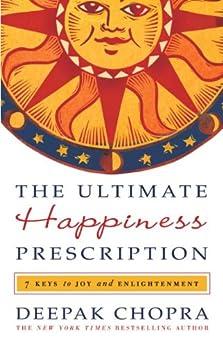The Ultimate Happiness Prescription: 7 Keys to Joy and Enlightenment by [Chopra, Deepak]