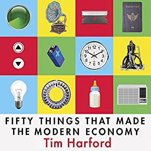 Fifty Things That Made the Modern Economy Hörbuch