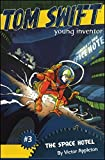 The Space Hotel (Tom Swift, Young Inventor)