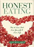 Honest Eating, Jane McClaren, 159715069X