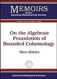 On the Algebraic Foundation of Bounded Cohomology, Theo Buhler, 0821853112