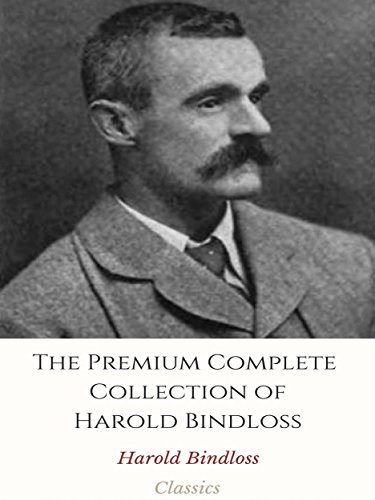 The Premium Complete Collection of Harold Bindloss: (Huge Collection Including A Prairie Courtship, The Coast of Adventure, Lister's Great Adventure, The ... Trail, Vane of the Timberlands, And More) ()