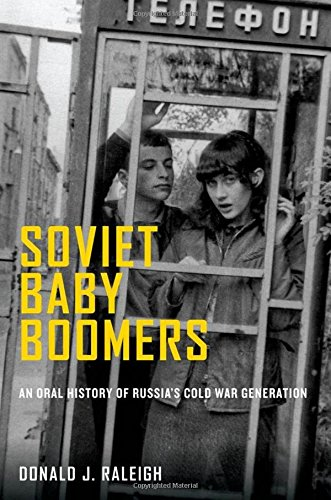 Soviet Baby Boomers: An Oral History of Russia s C…
