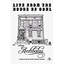 Antibalas - Live From The House Of Soul
