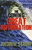 The Coming Great Reformation, Andrew Strom, 0979907322