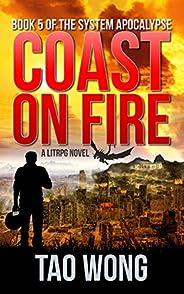 Coast on Fire: An Apocalyptic LitRPG (The System Apocalypse Book 5)